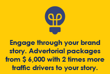 Engage through your brand story with Brand Studio. Advertorial packages from $6,000.